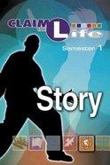 Claim the Life Semester 1: Story Older Youth (Student Bookzine) Paperback