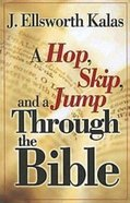 A Hop, Skip and a Jump Through the Bible Paperback