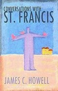 Conversations With St. Francis Paperback