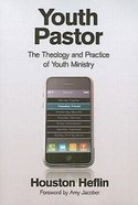 Youth Pastor: The Theology and Practice of Youth Ministry Paperback
