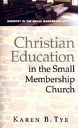 Christian Education in the Small Membership Church Paperback
