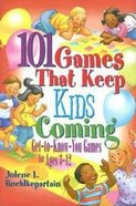 101 Games That Keep Kids Coming Paperback