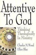 Attentive to God Paperback