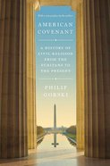 American Covenant: A History of Civil Religion From the Puritans to the Present Paperback