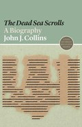 Dead Sea Scrolls, The: A Biography (#13 in Lives Of Great Religious Books Series) Paperback
