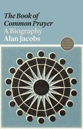 Book of Common Prayer, The: A Biography (#16 in Lives Of Great Religious Books Series) Paperback