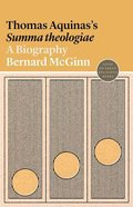 Thomas Aquinas's Summa Theologiae: A Biography (#22 in Lives Of Great Religious Books Series)