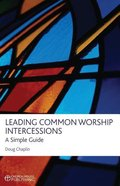 Leading Common Worship Intercessions: A Simple Guide Paperback
