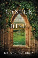 Castle on the Rise (#02 in The Lost Castle Series)