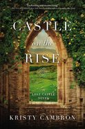 Castle on the Rise (#02 in The Lost Castle Series) eBook