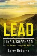 Lead Like a Shepherd: The Secret to Leading Well Paperback