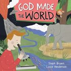 God Made the World (God Made Series) Paperback