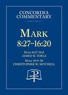 Mark 8: 27-16 20 (Concordia Commentary Series) Hardback