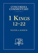 1 Kings 12-22 (Volume 2) (Concordia Commentary Series) Hardback