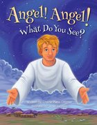 Angel! Angel! What Do You See? Paperback