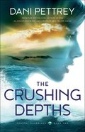 The Crushing Depths  (Coastal Guardians Book #2) (#02 in Coastal Guardians Series) eBook