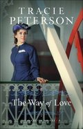The Way of Love  (Willamette Brides Book #2) (#02 in Willamette Brides Series) eBook