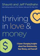 Thriving in Love and Money: 5 Game-Changing Insights About Your Relationship, Your Money, and Yourself Hardback