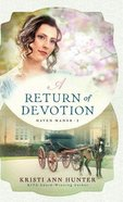 A Return of Devotion (#02 in Haven Manor Series) Hardback