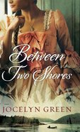 Between Two Shores (#01 in Brides Of France Series) Hardback