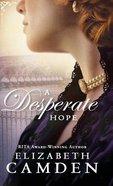 A Desperate Hope (#03 in An Empire State Novel Series) Hardback