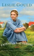 A Faithful Gathering (#03 in The Sisters Of Lancaster County Series) Hardback