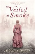 Veiled in Smoke (#01 in The Windy City Saga Series) Paperback