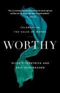 Worthy: Celebrating the Value of Women Paperback