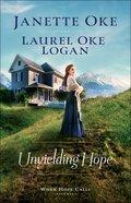 Unyielding Hope (#01 in When Hope Calls Series) Hardback