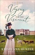 Vying For the Viscount (#01 in Hearts On The Heath Series) Paperback