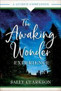 The Awaking Wonder Experience: A Guided Companion Paperback