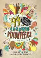 99 Thoughts on Leading Volunteers: Discover, Equip, and Empower Leaders For Relational Youth Ministry Paperback