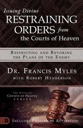 Issuing Divine Restraining Orders From Courts of Heaven: Restricting and Revoking the Plans of the Enemy Paperback