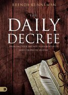 The Daily Decree: Bringing Your Day Into Alignment With God's Prophetic Destiny Paperback