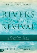Rivers of Revival: How to Prepare For a Fresh Encounter With God Paperback