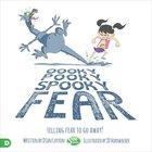 Oooky Pooky Spooky Fear: Telling Fear to Go Away! Paperback