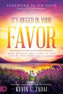 It's Rigged in Your Favor: How Would You Live If You Knew You Wouldn't Fail? Paperback