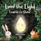 Lumi the Light Learns to Shine Hardback