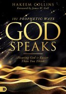 101 Prophetic Ways God Speaks: Hearing God is Easier Than You Think Paperback