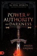 Power and Authority Over Darkness: How to Identify and Defeat 16 Evil Spirits That Want to Destroy You Paperback