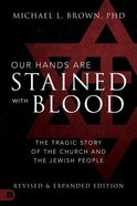Our Hands Are Stained With Blood: The Tragic Story of the Church and the Jewish People Paperback