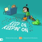 Keep on Keepin' on: Helping Kids to Never Give Up! Paperback