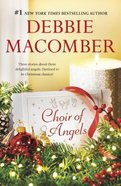 Choir of Angels: Shirley, Goodness and Mercy Those Christmas Angels Where Angels Go Paperback