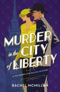 Murder in the City of Liberty (#02 in A Van Buren And Deluca Mystery Series) eBook