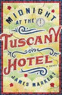 Midnight At the Tuscany Hotel eBook