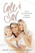 Cole and Sav: Our Surprising Love Story Paperback