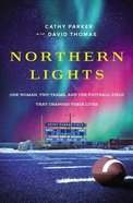 Northern Lights: One Woman, Two Teams, and the Football Field That Changed Their Lives Paperback