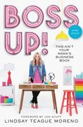 Boss Up!: This Ain't Your Mama's Business Book Hardback