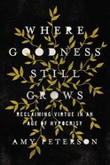 Where Goodness Still Grows eBook