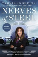 Nerves of Steel: How I Followed My Dreams, Earned My Wings, and Landed the Plane Hardback